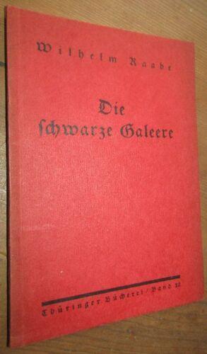 Wilhelm RAABE (1831- 1910) Die schwarze Galeere ERZÄHLUNG Ausgabe 1927