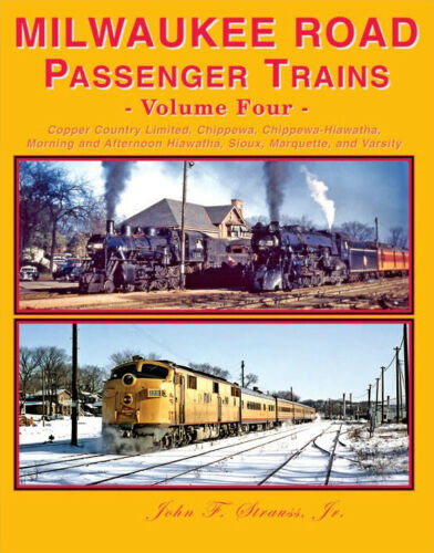 MILWAUKEE ROAD PASSENGER TRAINS VOLUME FOUR 4 JOHN F STRAUSS JR FOUR WAYS WEST