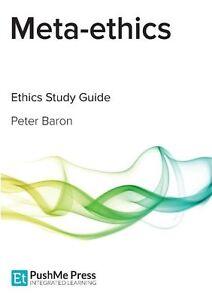 Meta-Ethics Study Guide, Baron, Peter, New Book