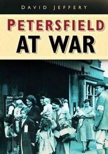 Petersfield At War by David W. Jeffery (Paperback) Book