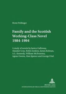 Family and the Scottish Working-Class Novel 1984-1994: A study of novels by Jan