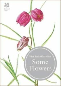 Some Flowers by Vita Sackville-West (Hardback, 2014)