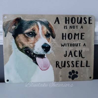 A House Is Not A Home Without A Jack Russell Terrier Metal Wall Sign