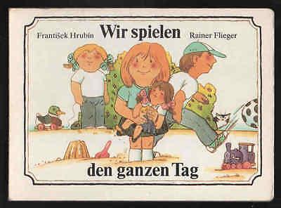 Wir spielen den ganzen Tag – Frauntisek Hrubin & Rainer Flieger  DDR Bilderbuch