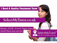 Looking for a Tutor?10000+ Tutor for GCSE & A-Level- English/Maths/Physics/Biology/Chemistry Science