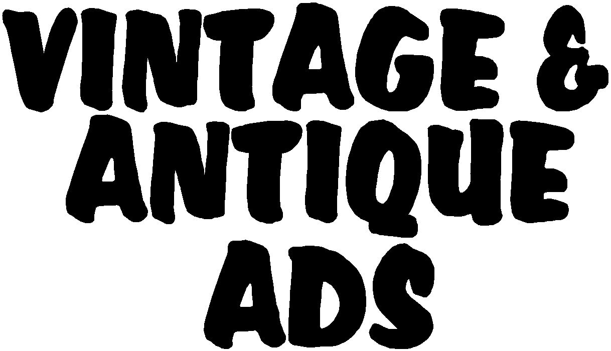 VINTAGE ADS AND MORE
