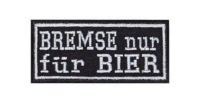 Bremse nur für Bier Biker Heavy Rocker Patch Aufnäher Kutte Motorrad Bügelbild
