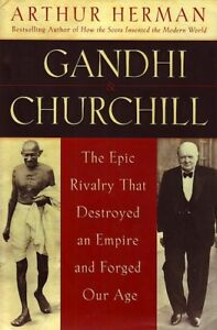 GANDHI & CHURCHILL: The Epic Rivalry that Destroyed an Empire