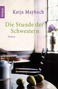 Die Stunde der Schwestern von Katja Maybach (2012, Taschenbuch)