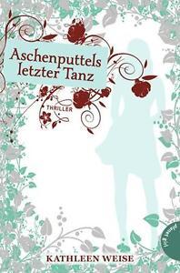 Aschenputtels letzter Tanz von Kathleen Weise (2012, Taschenbuch)