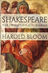 SHAKESPEARE The Invention of the Human by Harold Bloom