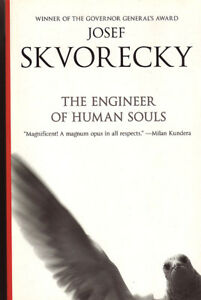 THE ENGINEER OF HUMAN SOULS by Josef Skvorecky
