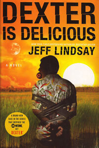 DEXTER IS DELICIOUS by Jeff Lindsay (Hardcover)