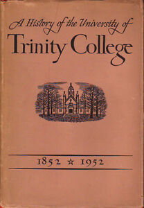 A HISTORY OF THE UNIVERSITY OF TRINITY COLLEGE TORONTO 1852-1952