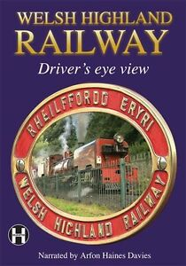 Welsh Highland Railway - Driver's Eye View * Railway DVD