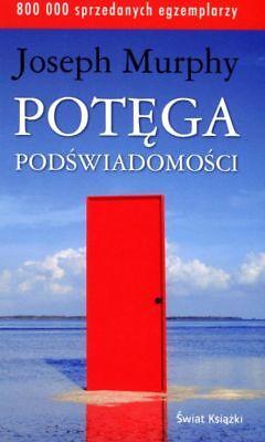POTEGA PODSWIADOMOSCI POTĘGA PODŚWIADOMOŚCI JOSEPH MURPHY Polish book Polskie