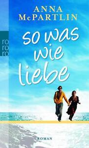 So was wie Liebe von Anna McPartlin (2008, Taschenbuch)