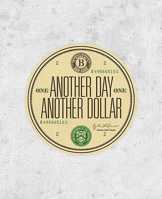 Another Day Another Dollar sticker - original bestplayever print - typographical