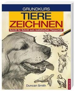 Grundkurs Tiere Zeichnen von Dunvan Schmith (2014, Kunststoffeinband)
