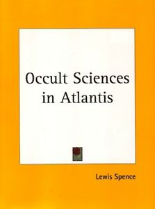 OCCULT SCIENCES IN ATLANTIS Witchcraft, Sorcery, Magic, Alchemy