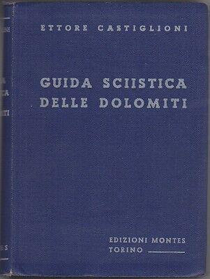 Castiglioni, Ettore. - GUIDA SCIISTICA DELLE DOLOMITI.