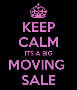 MOVING SALE! EVERYTHING MUST GO!