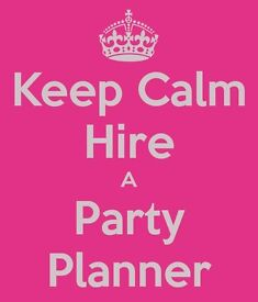 PARTY PLANNER FOR HIRE
