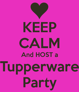 Ain't No Party Like A Tupperware Party!!
