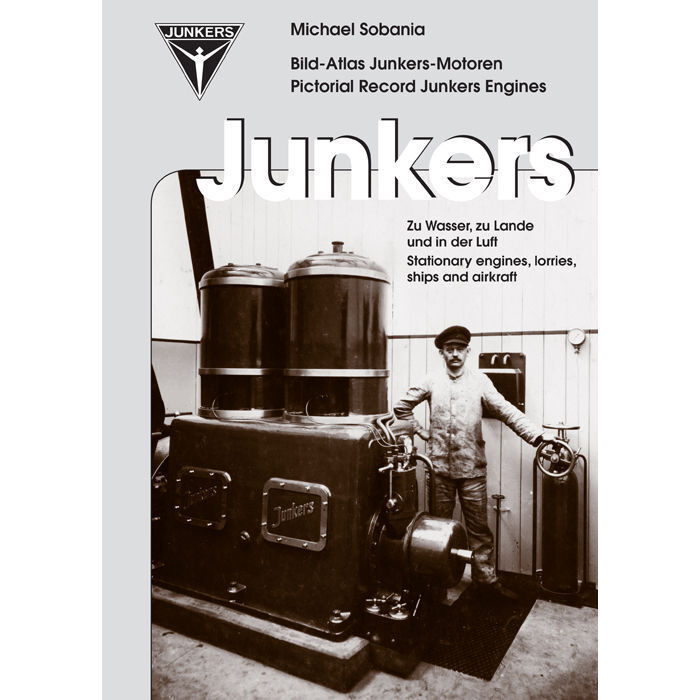 Pictorial Record Junkers Engines Stationary Engines, Lorries ships and aircraft