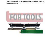3ft x Fresno Bull float + Knucklehead 3 Poles + Broom Brush