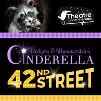 Theatre Under the Stars presents Cinderella and 42nd Street