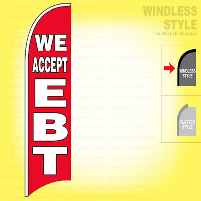 We Accept Ebt - Windless Swooper Flag 2.5x11.5 Ft Feather Banner Sign Rb