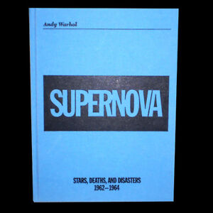 ANDY WARHOL SUPERNOVA: Stars, Deaths and Disasters 1962-1964