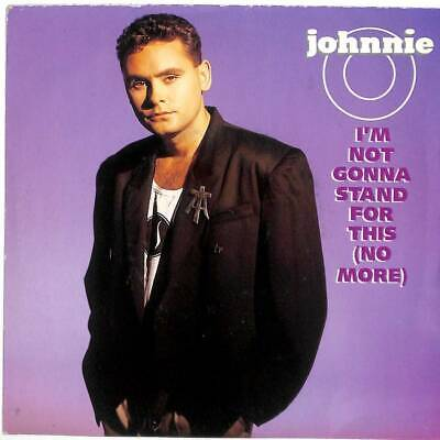 """Johnnie O - I'm Not Gonna Stand For This (No More) - 7"""" Vinyl Record Single"""