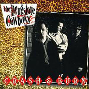 DRUGSTORE-COWBOYS-CD-Crash-Burn-Powerful-Rockabilly-CD-Raucous-Brand-New