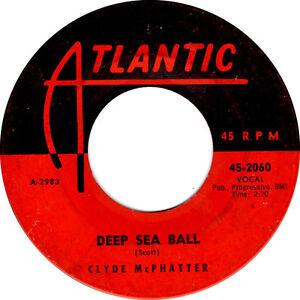 DEEP SEA BALL Clyde McPhatter  *HOT JIVER*