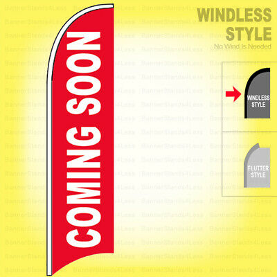 Coming Soon - Windless Swooper Flag 2.5x11.5 Ft Feather Banner Sign Rb