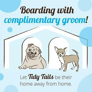 BOARD YOUR DOG with us and get a COMPLIMENTARY GROOM!