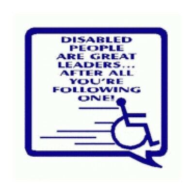 Disabled People Are Great Leaders After All You're Following One Car Sticker 23
