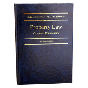PROPERTY LAW CASES AND COMMENTARY 2e Mossman, Flanagan