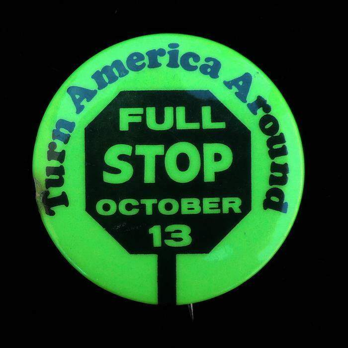 Turn America Around Full Stop Oct 13 Anti-Vietnam War Green Cause Pinback Button