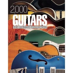 2000 Guitars - The Ultimate Collection - MASSIVE BOOK 320 page