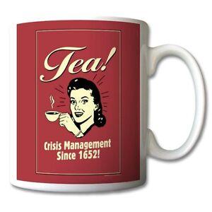 TEA-Crisis-Management-Since-1652-Funny-MUG-11oz-OR-15oz-custom-personalised