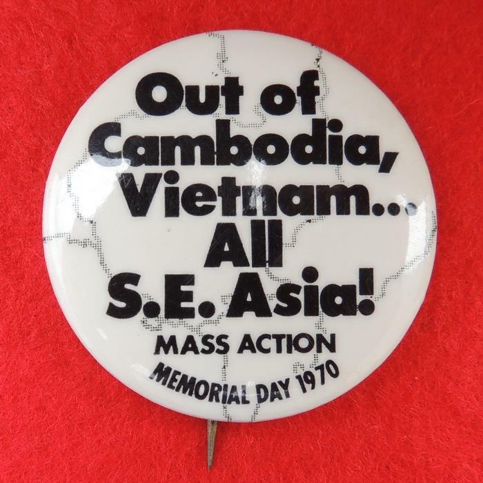 Out of Cambodia, Vietnam...All S.E. Asia! Memorial Day 1970 Cause Pinback Button
