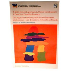 A MULTI-SECTORAL APPROACH TO CAREER DEVELOPMENT: A Decade of Can