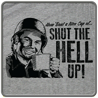 How 'Bout a Nice Cup of Shut the HELL Up FUNNY Super Soft Soft Graphic