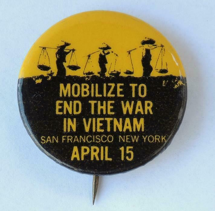 Mobilize to End the War in Vietnam S.F. & NY April 15, 1967 Cause Pinback Button