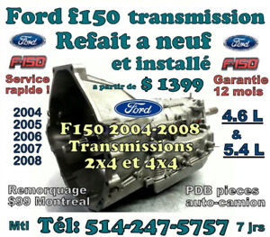TRANSMISSION FORD F150 2004 a 2008 REFAIT a NEUF $1199 + POSE