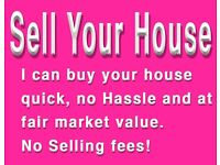 Sell your house. Today!