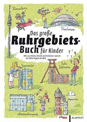 Das große Ruhrgebiets-Buch für Kinder: Alles zum Malen, Rätseln und Entdecken ru